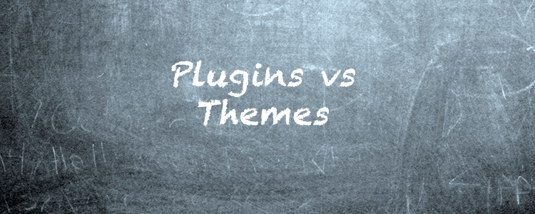 Plugins VS. Themes