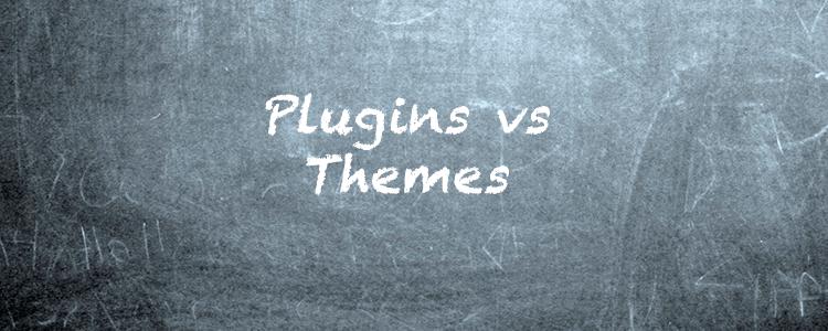 Plugins VS. Themes
